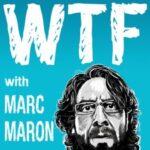 WTF podcast Marc Maron