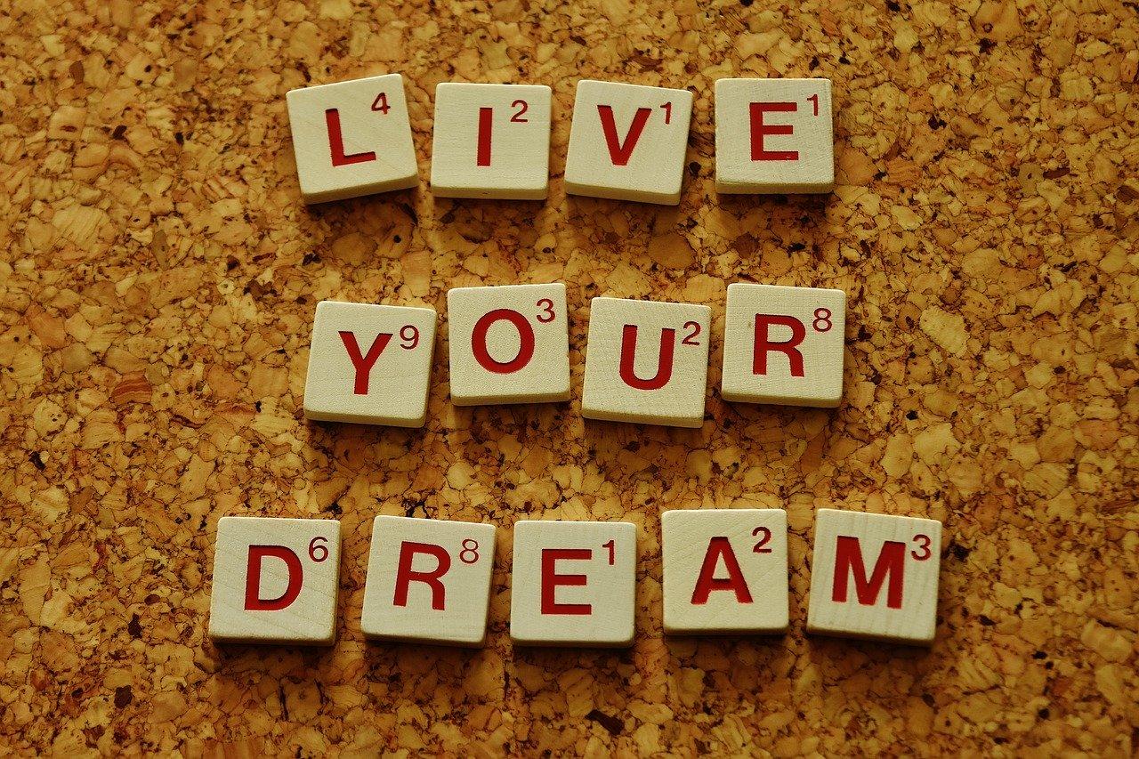 live your dream, motivation, incentive
